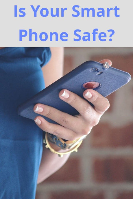 Is Your Smart Phone Safe?
