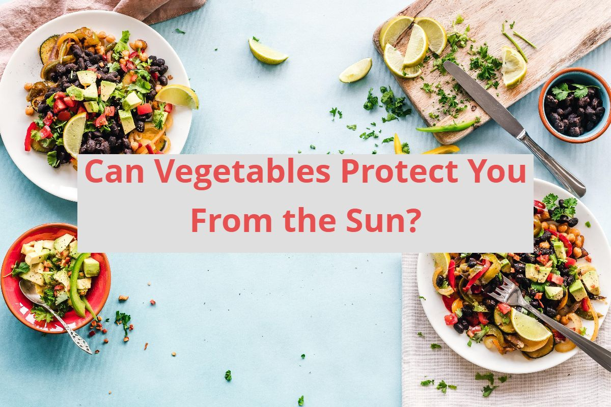 Can Vegetables Protect You From The Sun?