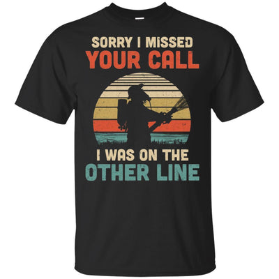 Sorry I Missed Your Call I Was On The Other Line Firefighter