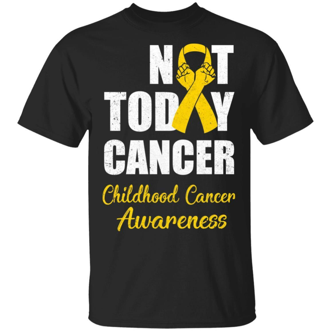 Support Childhood Cancer Awareness Gold Ribbon Not Today
