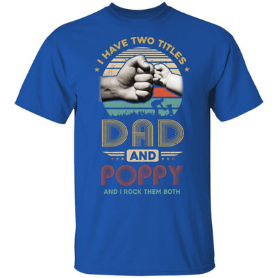 Vintage I Have Two Title Dad And Poppy Funny Fathers Day