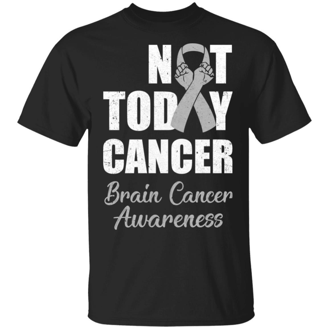 Support Brain Cancer Awareness Gray Ribbon Not Today