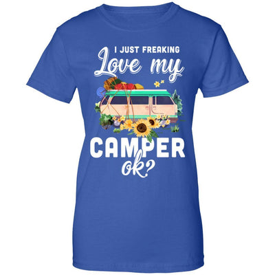 I Just Freaking Love My Camper Ok Funny Camping Loves Gift
