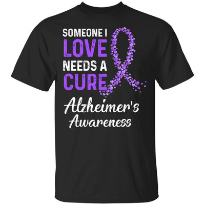 Someone I Love Needs Cure Alzheimer's Awareness Warrior