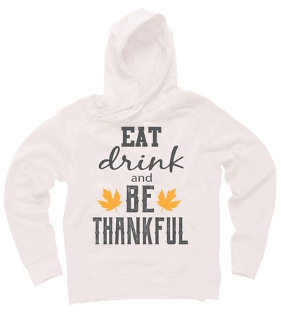 Thanksgiving Eat Drink and Be Thankful Hoodie