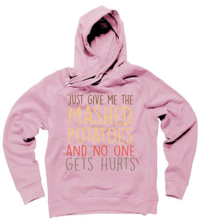Thanksgiving Give Me Mashed Potatoes No One Gets Hurt Hoodie