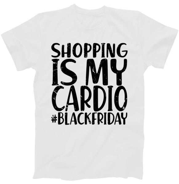 Shopping Is My Cardio Black Friday T-Shirt