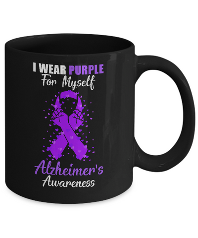 I Wear Purple For Myself Support Alzheimer's Awareness Mug