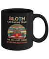 Sloth Car Racing Team We'll Get There When We Get There Mug