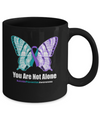 You Are Not Alone Butterfly Suicide Prevention Awareness Mug