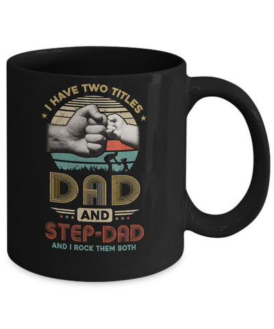 Vintage I Have Two Title Dad And Step-Dad Funny Fathers Day Mug
