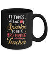 It Takes Lots Of Sparkle To Be A 3rd Grade Teacher Mug
