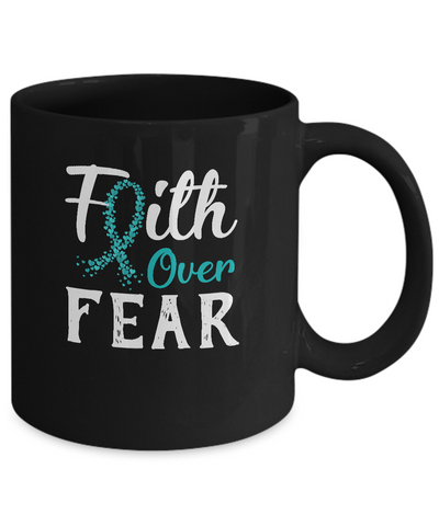 Ovarian Cancer Awareness Teal Ribbon Faith Over Fear Mug