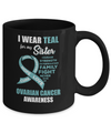 I Wear Teal For My Sister Ovarian Cancer Awareness Mug