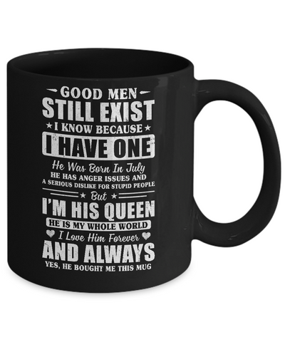 Good Men Still Exist He Born In July Husband Wife Gift Mug