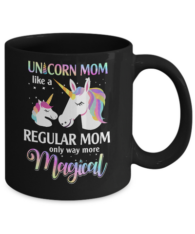 Mamacorn Unicorn Mom Like A Regular Mom Mothers Day Mug