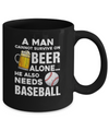 A Man Cannot Survive On Beer Alone He Also Needs BaseBall Mug
