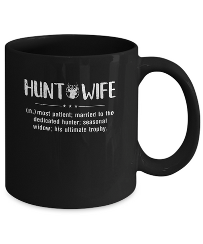 Hunt Wife Most Patient Married To The Dedicated Hunter Mug
