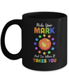 Make Your Mark And See Where It Takes You The Dot 2019 Mug
