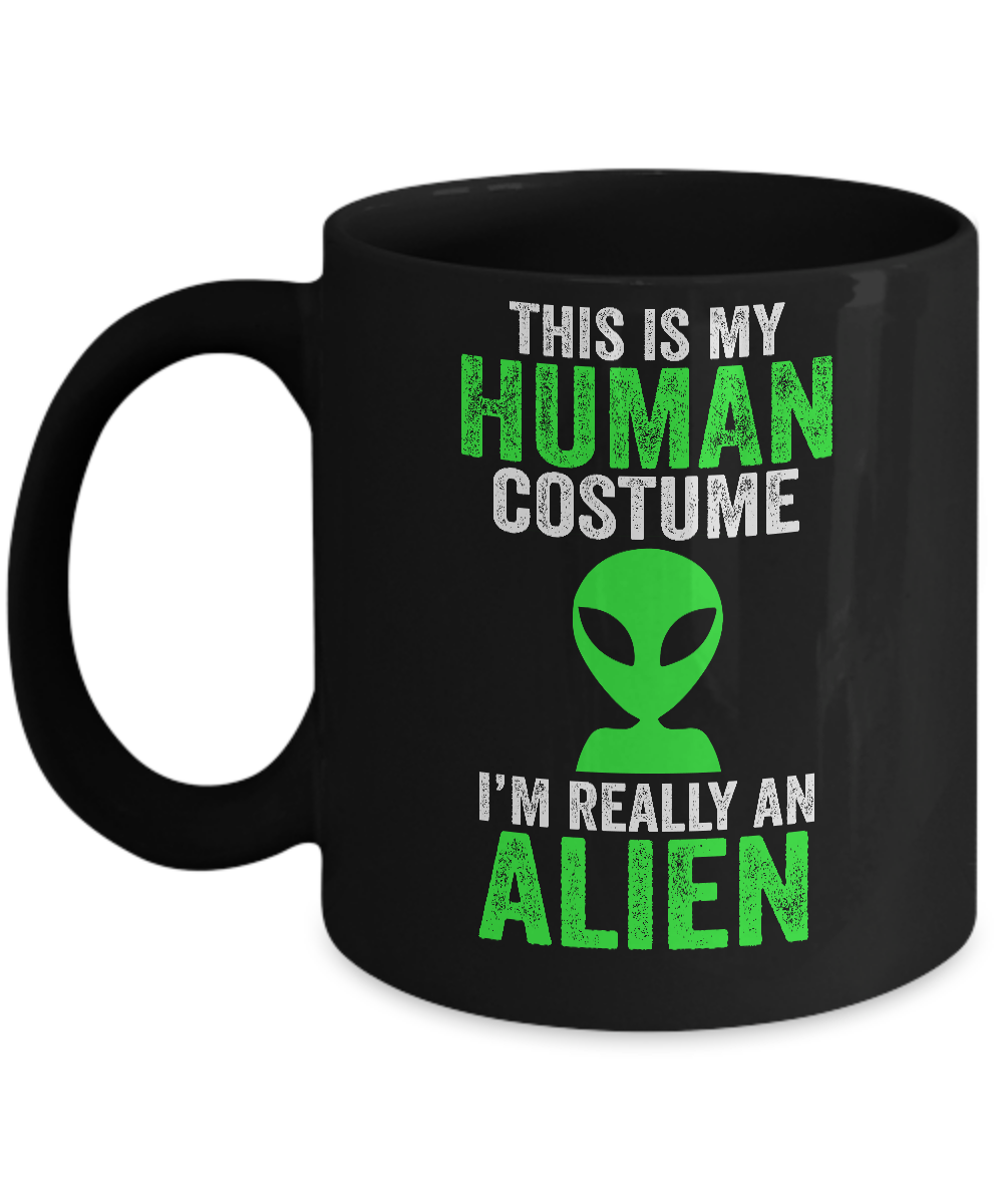 This Is My Human Costume Im Really An Alien Halloween Mug
