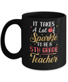It Takes Lots Of Sparkle To Be A 5th Grade Teacher Mug