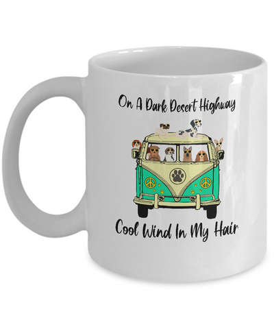 On A Dark Desert Highway Dog Feel Cool Wind In My Hair Mug