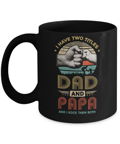 Vintage I Have Two Title Dad And Papa Funny Fathers Day Mug