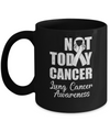 Support Lung Cancer Awareness White Ribbon Not Today Mug