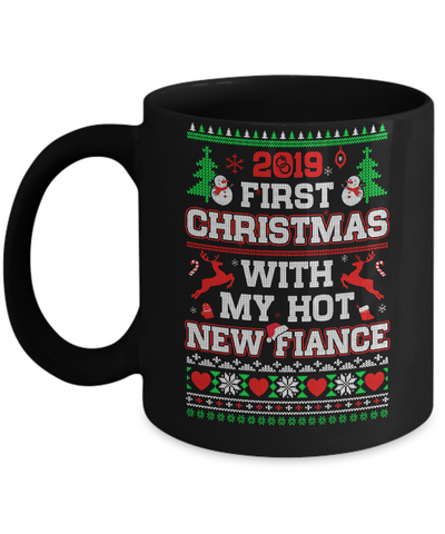 2019 First Christmas With My Hot New Fiance Ugly Sweater Mug