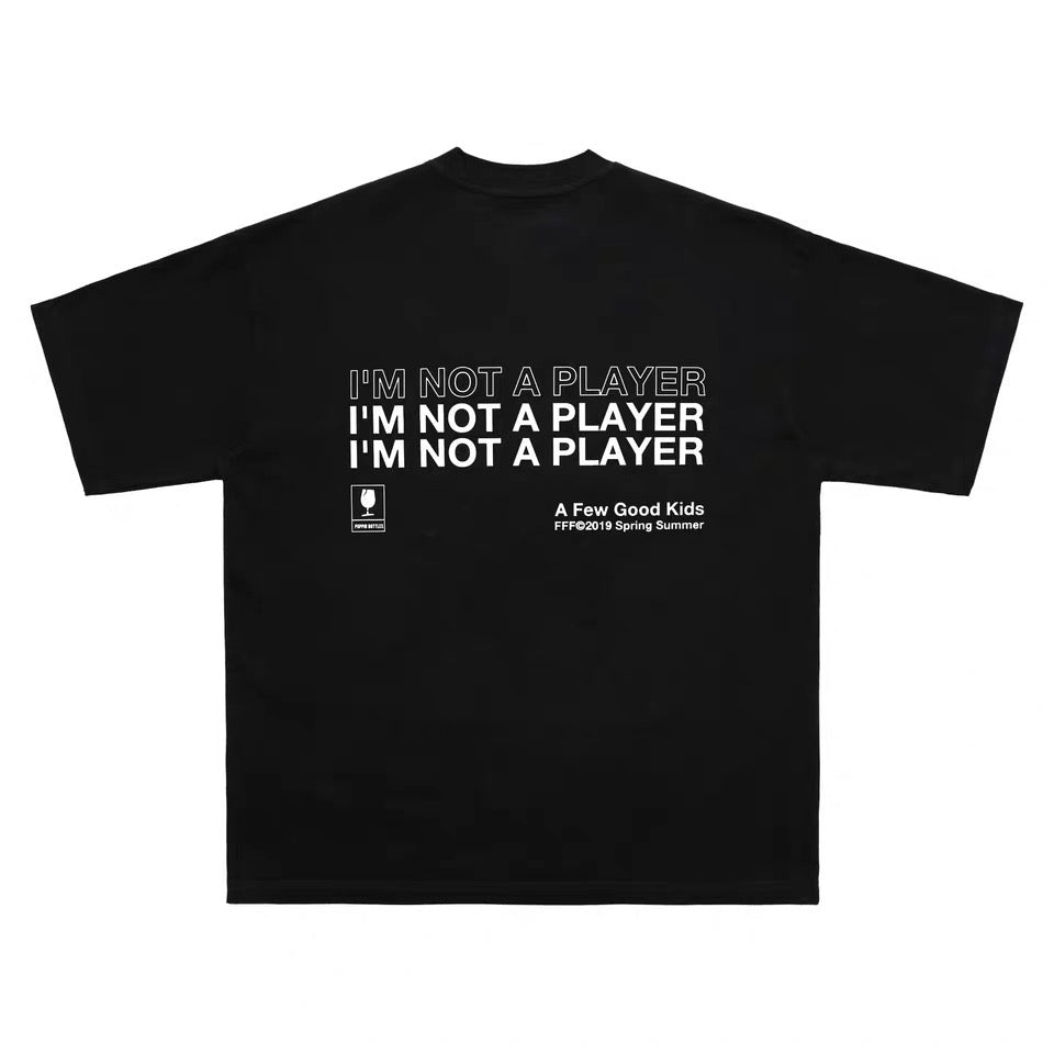 AFGK I'm Not A Player Tee