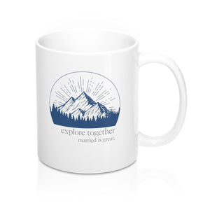explore together - 11 oz Mug