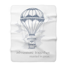 Load image into Gallery viewer, adventure together - Sherpa Fleece Blanket