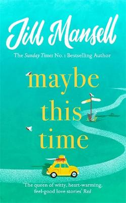 Maybe This Time: The heart-warming new novel of love and friendship from the bestselling author - Agenda Bookshop