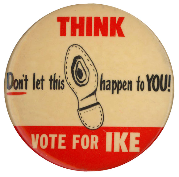 THINK Don't let this happen to YOU! VOTE FOR IKE