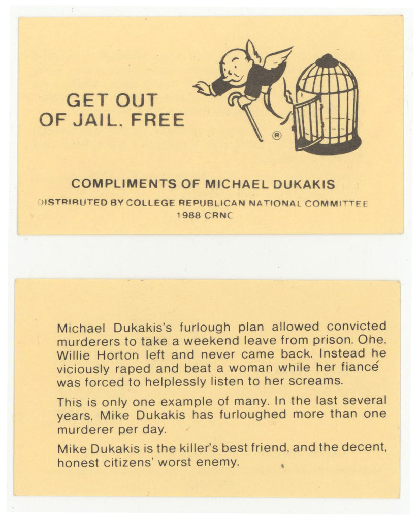 GET OUT OF JAIL FREE / COMPLIMENTS OF MICHAEL DUKAKIS (Willie Horton)
