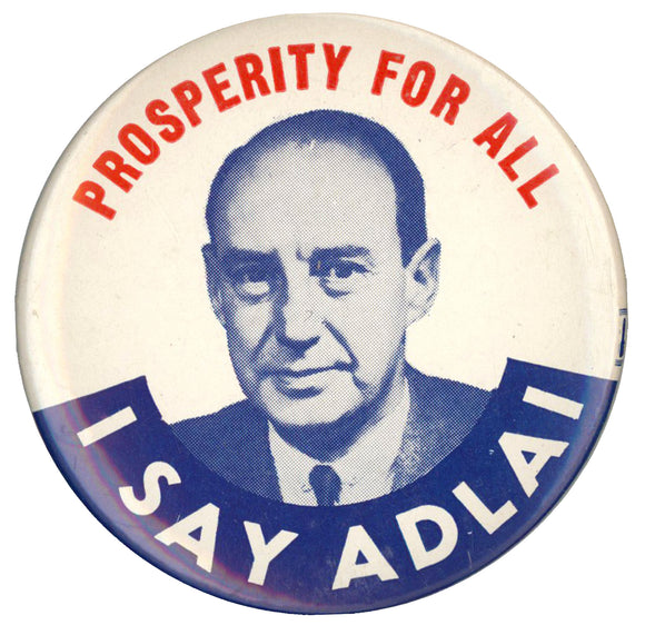 PROSPERITY FOR ALL  I SAY ADLAI (2 1/2