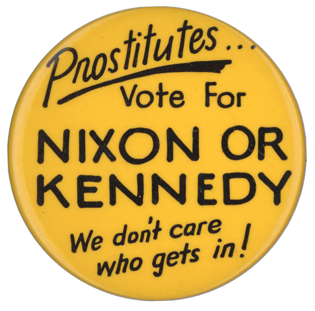 Prostitutes ... Vote For NIXON OR KENNEDY We don't care who gets in!
