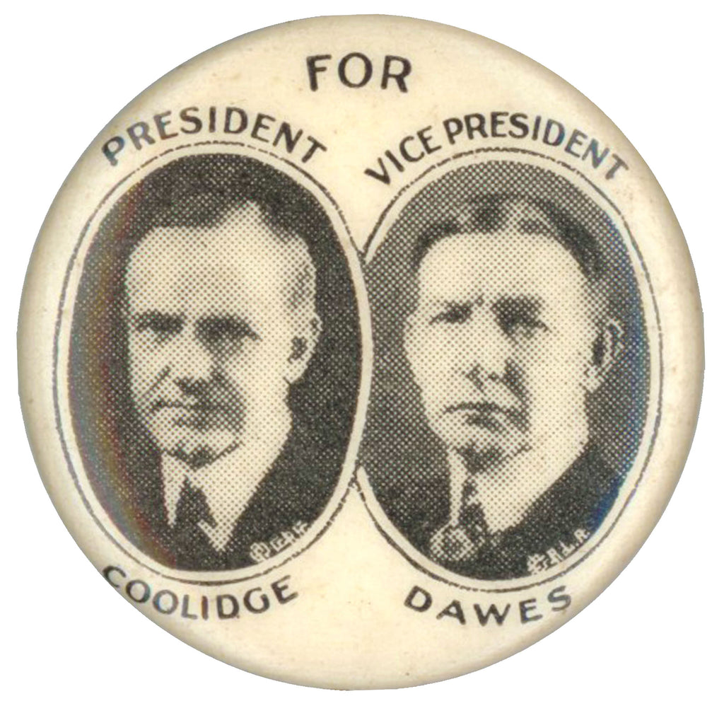 FOR PRESIDENT COOLIDGE  FOR VICE PRESIDENT DAWES