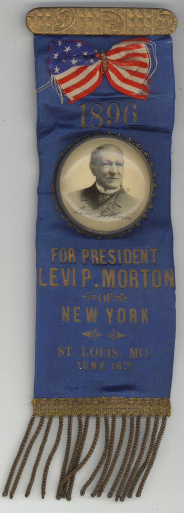 1896 FOR PRESIDENT LEVI P. MORTON OF NEW YORK  ST. LOUIS, MO. JUNE 16TH