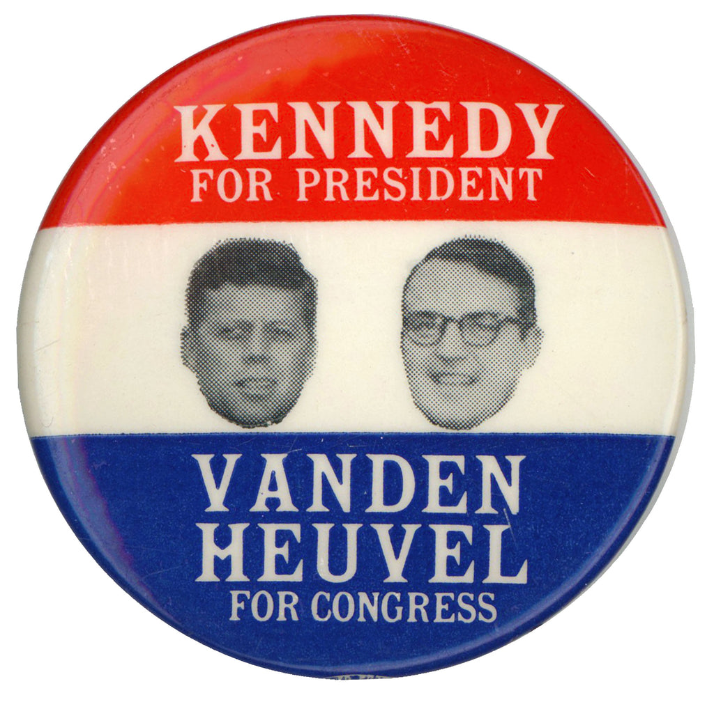 KENNEDY FOR PRESIDENT  VANDEN HEUVEL FOR CONGRESS