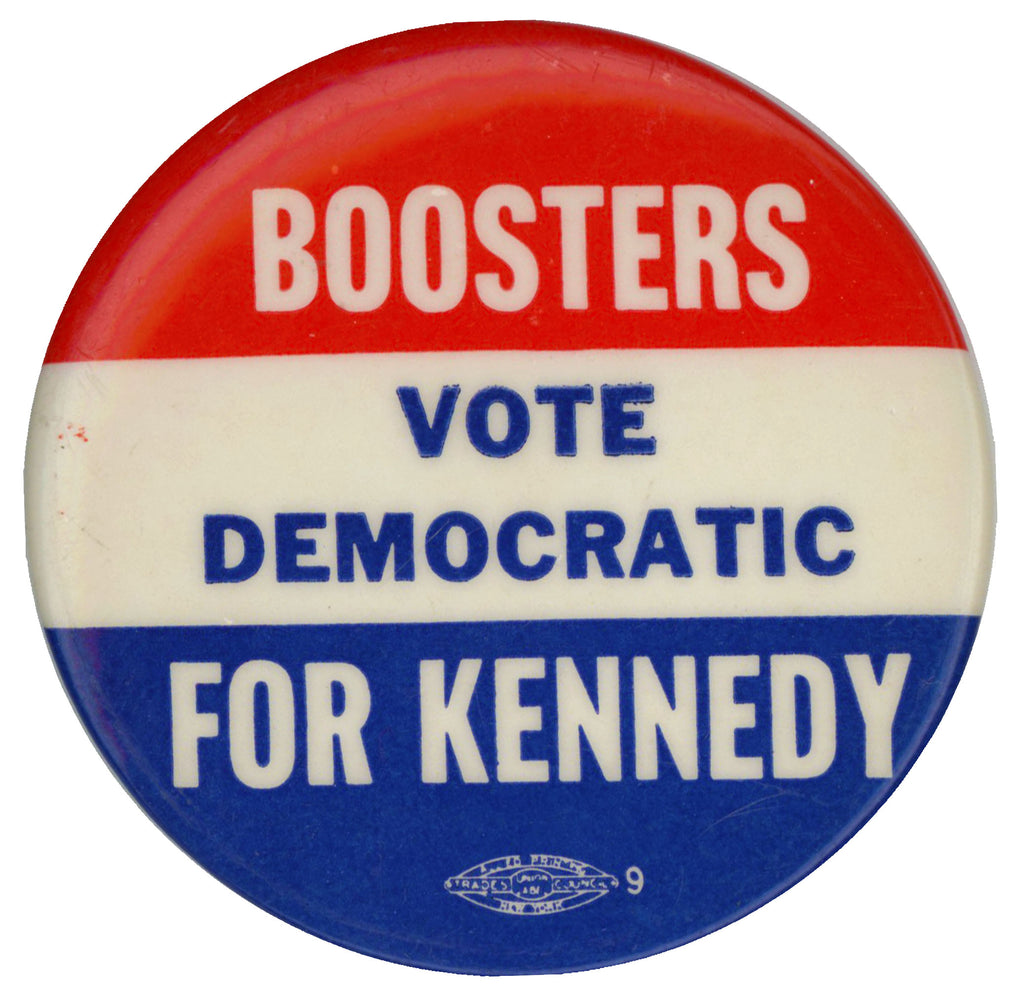 BOOSTERS VOTE DEMOCRATIC FOR KENNEDY