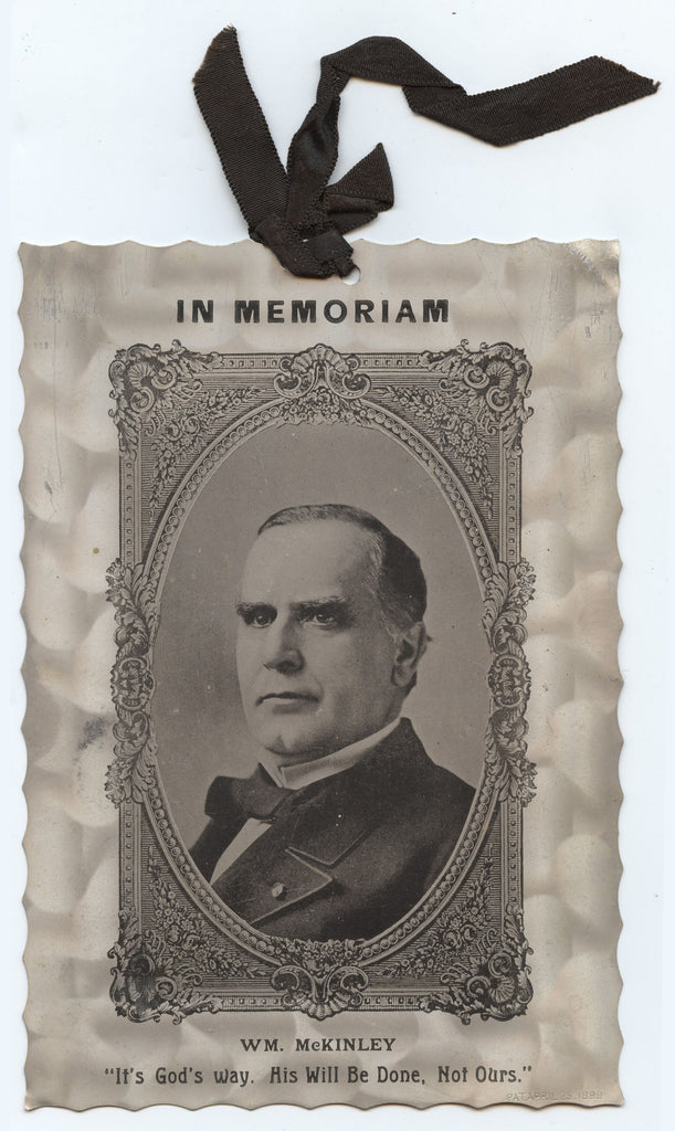 "IN MEMORIAM  WM. McKINLEY  ""It's God's Way. His Will Be Done. Not Ours."""