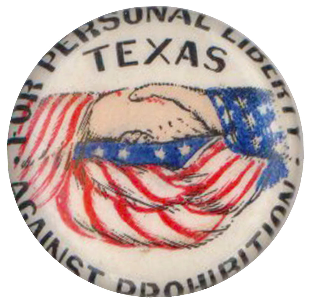 FOR PERSONAL LIBERTY  TEXAS  AGAINST PROHIBITION
