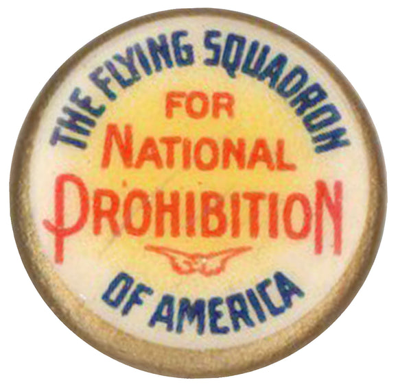 THE FLYING SQUADRON OF AMERICA  FOR NATIONAL PROHIBITION