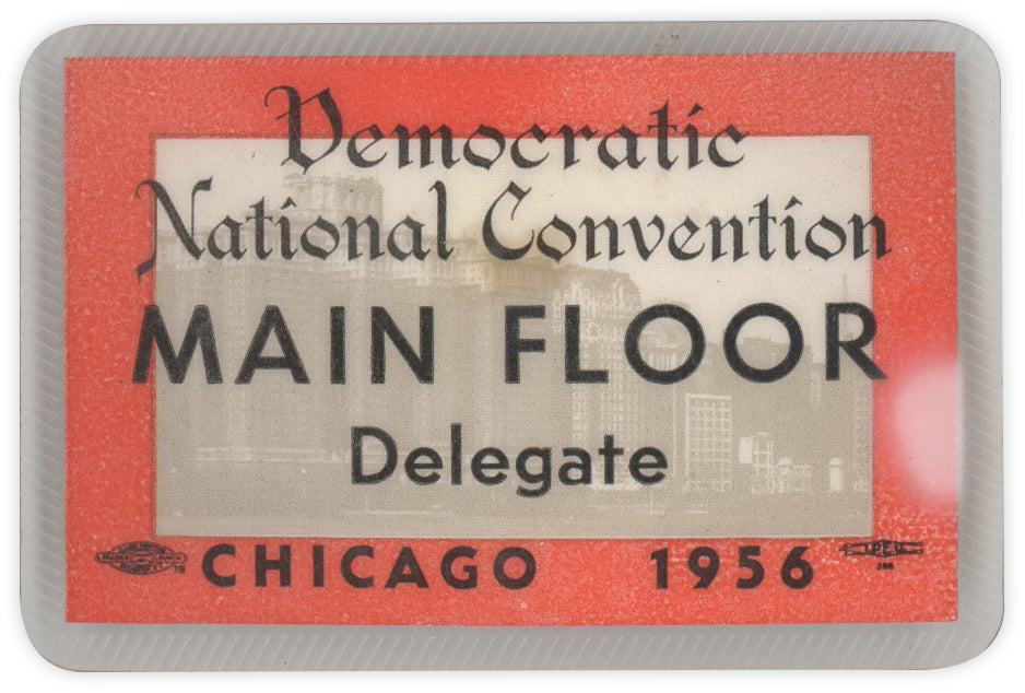Democratic National Convention MAIN FLOOR Delegate CHICAGO 1956