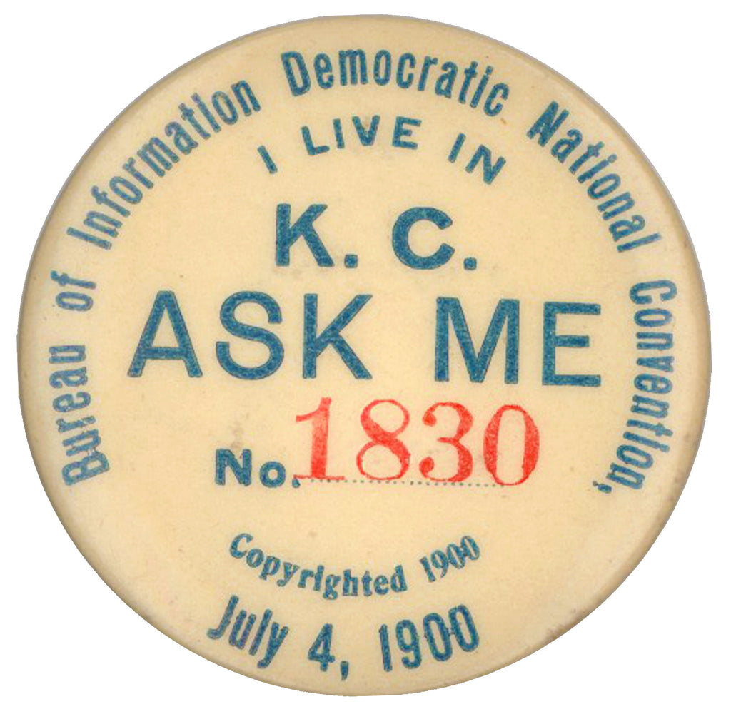 Democratic National Convention July 4, 1900 I LIVE IN K.C. ASK ME