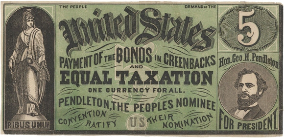 EQUAL TAXATION ONE CURRENCY FOR ALL ... Geo. H. Pendleton FOR PRESIDENT