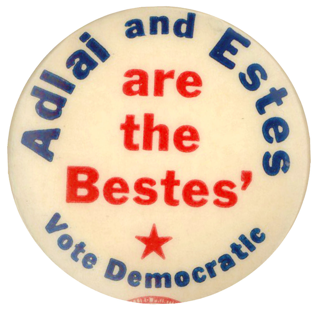 Adlai and Estes are the Bestes'  Vote Democratic