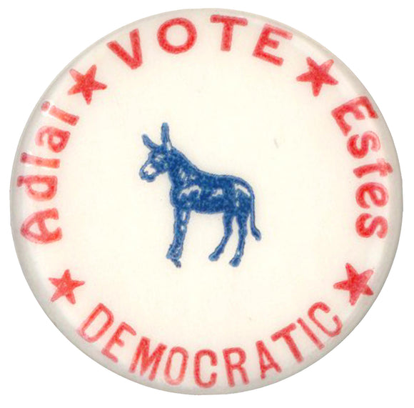 VOTE DEMOCRATIC  Adlai  Estes