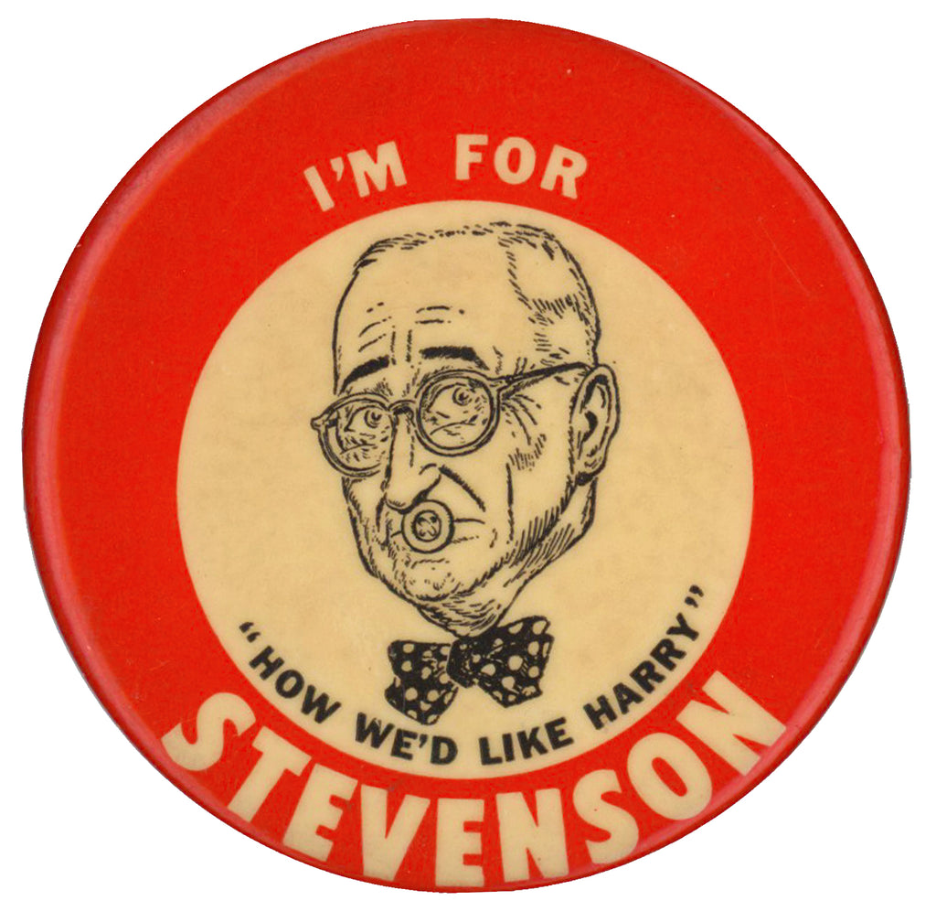 "I'M FOR STEVENSON  ""HOW WE'D LIKE HARRY"""